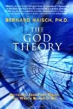 The God Theory - Bernard Haisch, PH.D.