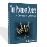 The Power of Quartz - A Course in Crystal Healing
