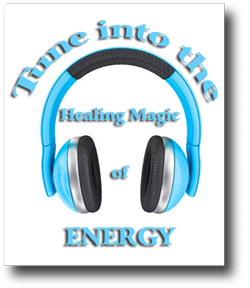 Tune into the Healing Magic of Energy