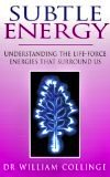 Subtle Energy - Dr. William Collingi