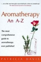 Aromatherapy A-Z, Patricia Davis