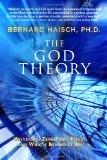 The God Theory - Bernard Haisch, PH.D.