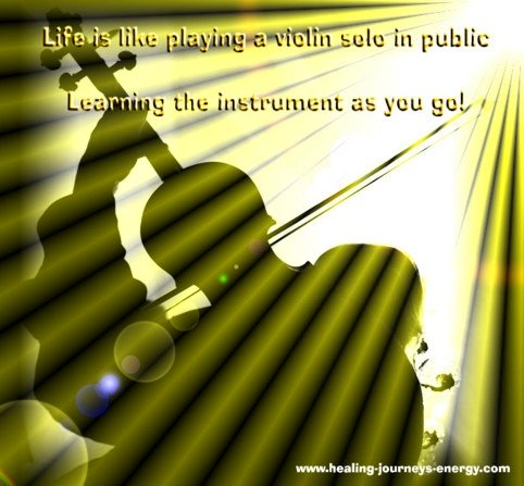 Quote - Life is like playing a violin...